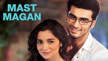 MAN MAST MAGAN VIDEO SONG - 2 States