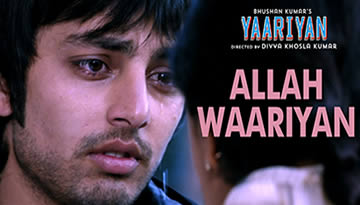 ALLAH WARIYAN VIDEO SONG - Yaariyan