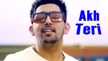 BABBAL RAI - AKH TERI LYRICS (Album: Girlfriend)