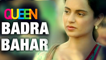 BADRA BAHAR - Lyrics & Video - Queen Songs | Kangana Ranaut