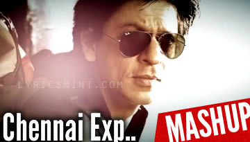 CHENNAI EXPRESS mashup - All Songs Remix by Kiran Kamath