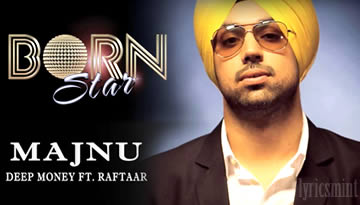 MAJNU - DEEP MONEY feat. RAFTAAR - Lyrics & Song (album: BORN STAR)