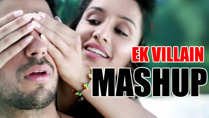 EK VILLAIN MASHUP - All Songs Remix by DJ Kiran Kamath