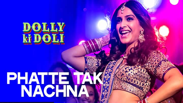 Phatte Tak Nachna Video Song - Dolly Ki Doli | Sonam Kapoor