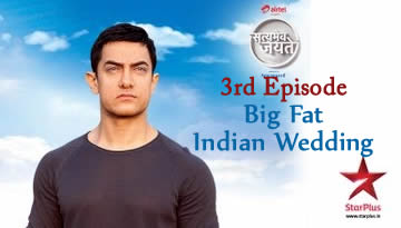BIG FAT INDIAN WEDDING - SATYAMEV JAYATE - 3rd Episode [FULL SHOW]