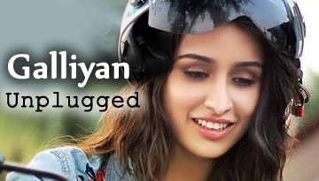 GALIYAN UNPLUGGED - Shraddha Kapoor Sings Ek Villain Song