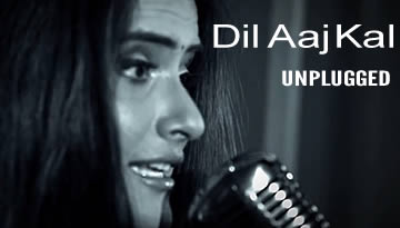 Dil Aaj Kal (Unplugged) - Music Video featuring Sona Mohapatra