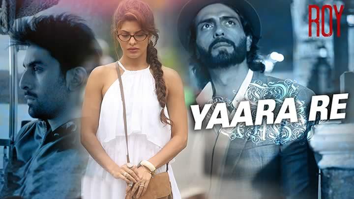 Yaara Re - Roy | Ranbir Kapoor, Jacqueline Fernandez